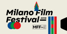 MILANO FILM FESTIVAL 2018 IS COMING